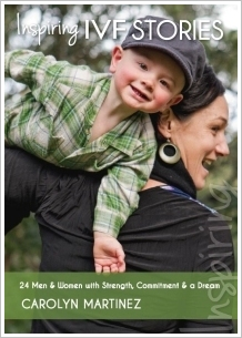 Front cover of Inspiring IVF Stories by Carolyn Martinez - The BOOK TO READ if you're starting out in IVF.