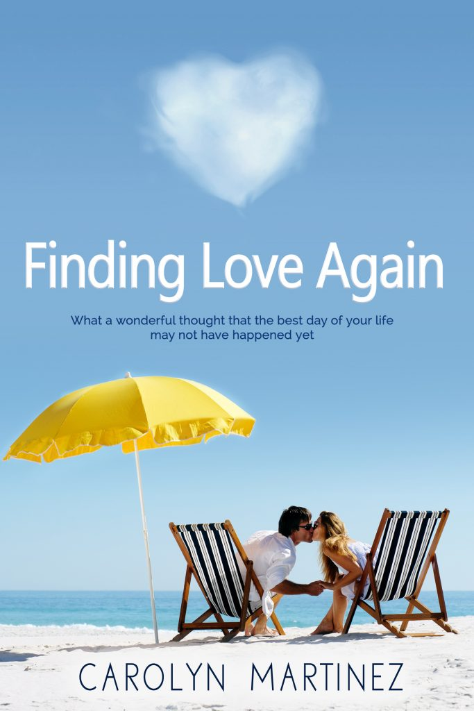 Front cover of Finding Love Again by Carolyn Martinez - the number 1 book to read for dating second time around.