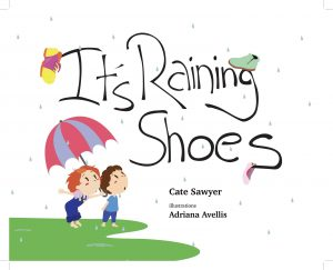 Front cover of It's Raining Shoes by Cate Sawyer