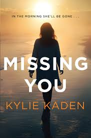 Front cover of Missing You by Kylie Kaden.