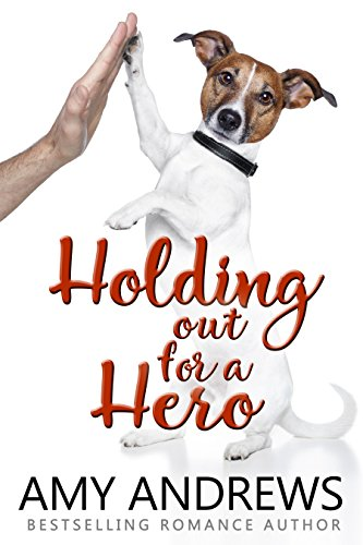Front Cover of Holding out for a Hero by Amy Andrews