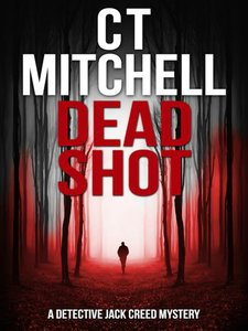 Front cover of Dead Shot by C. T. Mitchell