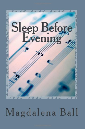 Cover of Sleep Before Evening by Magdalena Ball.