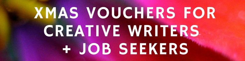 Xmas vouchers for creative writers and job seekers.