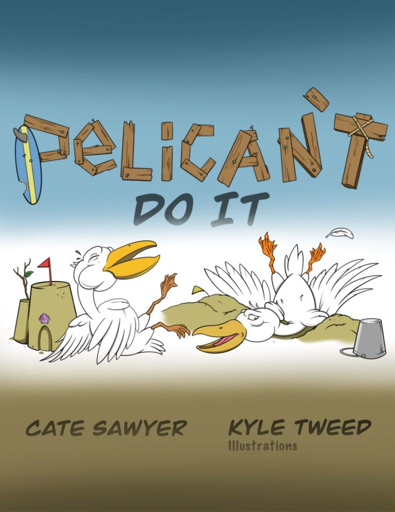 Front cover of Pelican't Do It by Cate Sawyer and Kyle Tweed