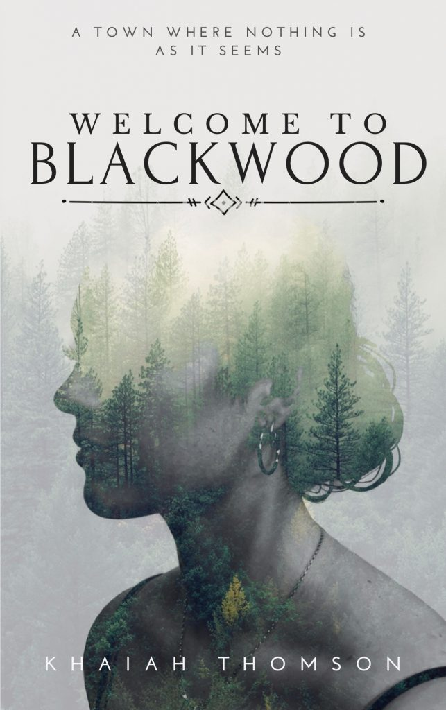 Front cover of Welcome to Blackwood by Khaiah Thomson. Cover design by Shemaah Prince.
