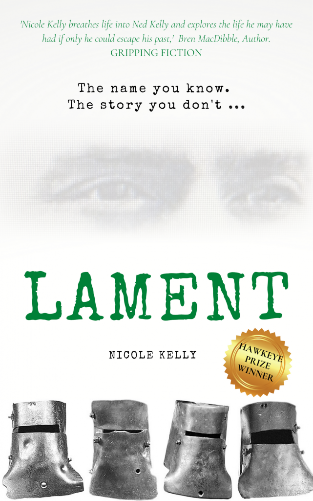 Front cover of Lament by Nicole Kelly. A fictional retelling of the Ned Kelly story ... a potential future mini series.